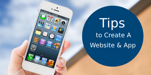 Tips to Create a Website and App