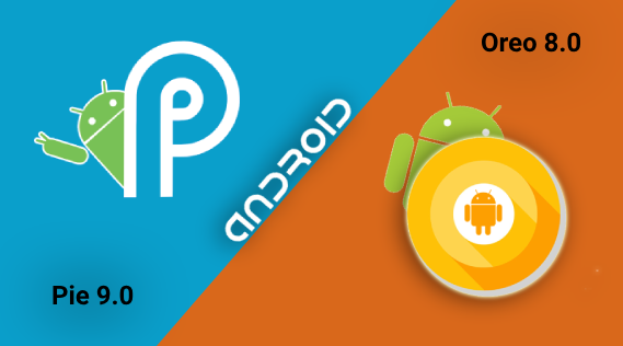 Android Oreo 8.0 and pie 9.0