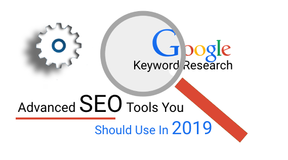 Advanced SEO tools you should use in 2019 for Keyword Research